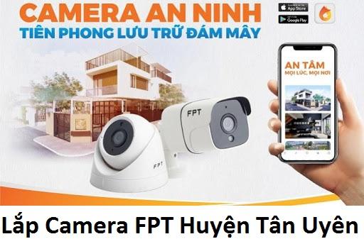 Lắp Camera FPT Huyện Tân Uyên