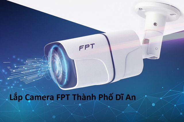 Lắp Camera FPT Thành Phố Dĩ An